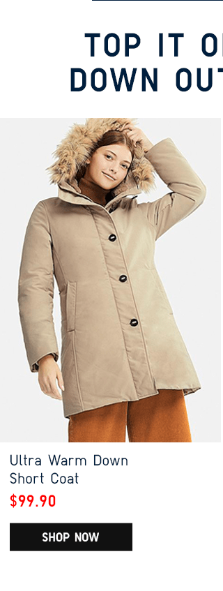 ULTRA WARM DOWN SHORT COAT $99.90 - SHOP NOW
