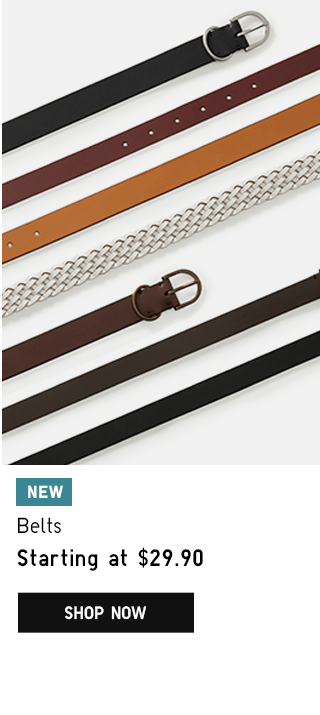 BELTS STARTING AT $29.90 - SHOP NOW