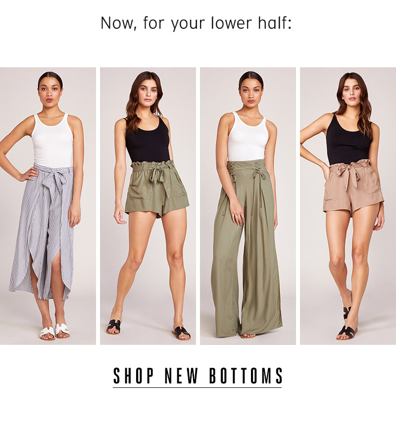 Now, for your lower half: Shop new bottoms