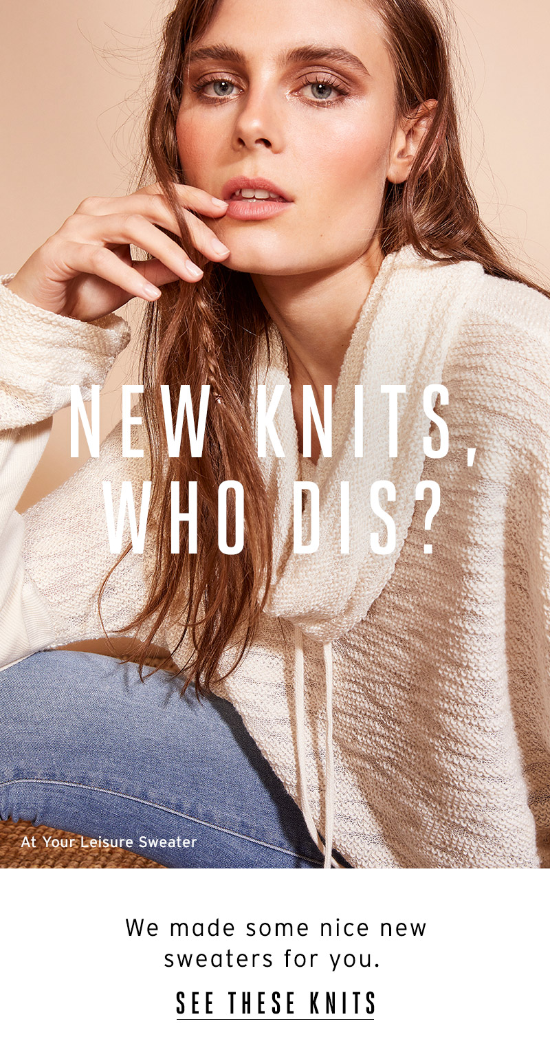New knits, who dis?