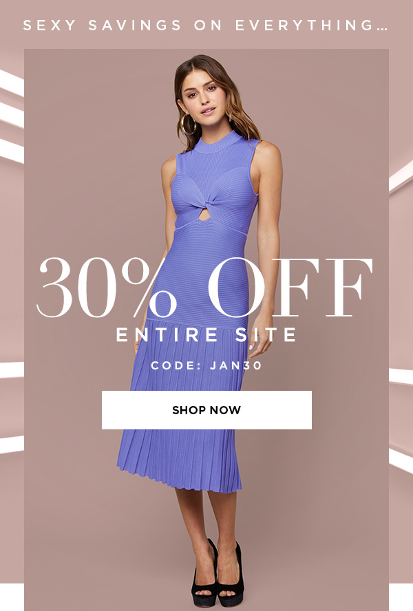 SEXY SAVINGS ON EVERYTHING... 30% Off Entire Site CODE: JAN30 SHOP NOW >