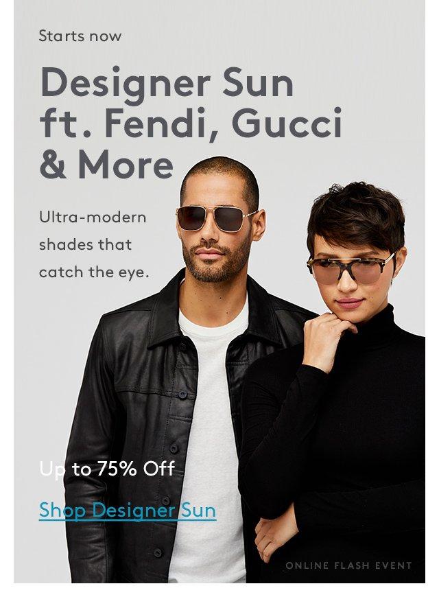 Starts now | Designer Sun ft. Fendi, Gucci & More | Ultra-modern shades that catch the eye. | Up to 75% Off | Shop Designer Sun | Online Flash Event