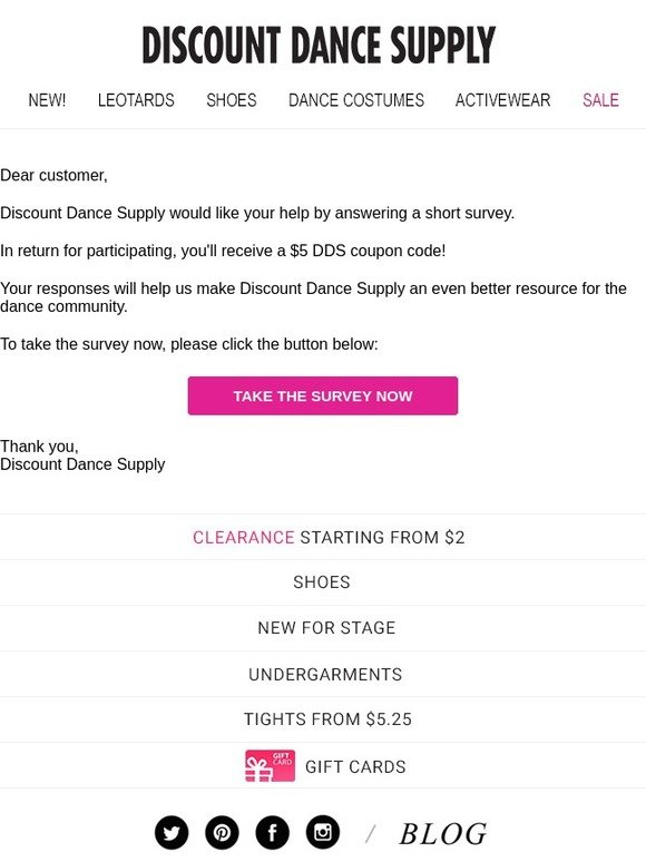f78ccdf95ef1 Discount Dance Supply  Answer a Short Survey and Receive a  5 DDS Coupon  Code!