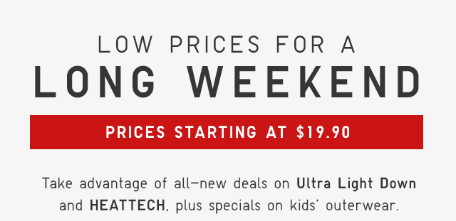 LOW PRICES FOR A LONG WEEKEND - PRICES STARTING AT $19.90
