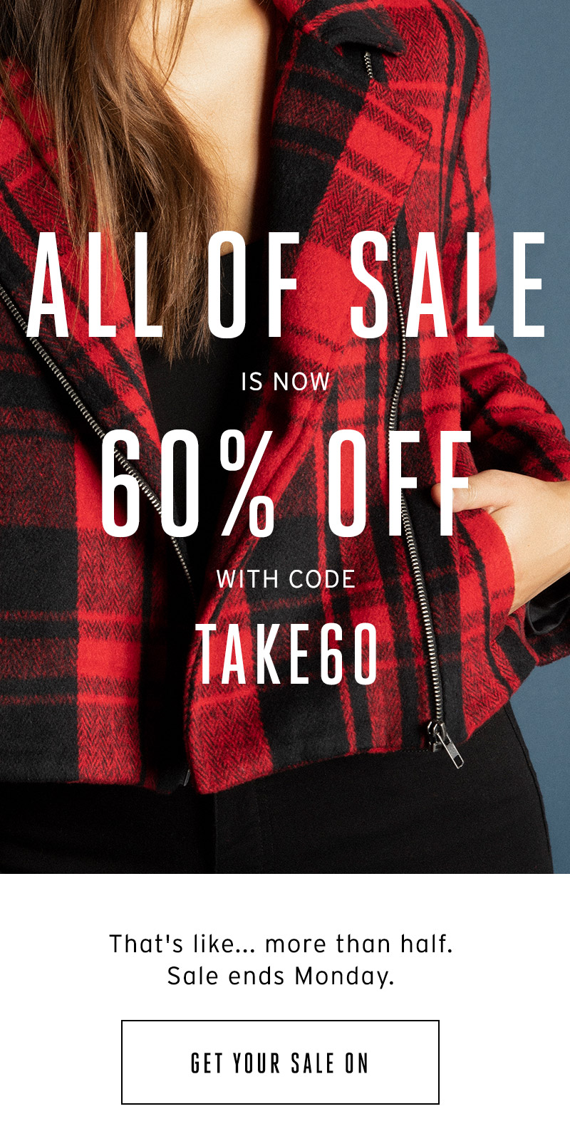 All of sale is now up to 60% off. Get your sale on.