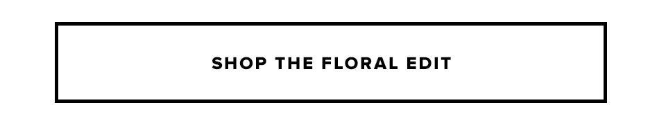 Shop The Floral Edit