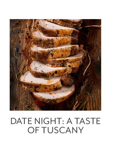 Date Night: Taste of Tuscany