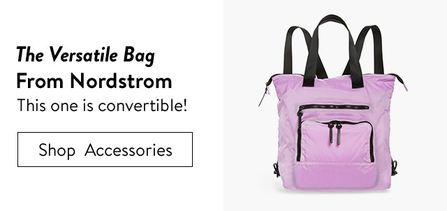 Versatile bags from Nordstrom.
