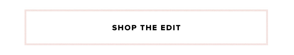 Brands We Love. Shop the Edit.