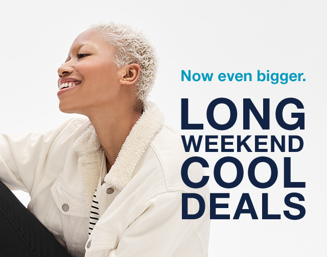 LONG WEEKEND COOL DEALS