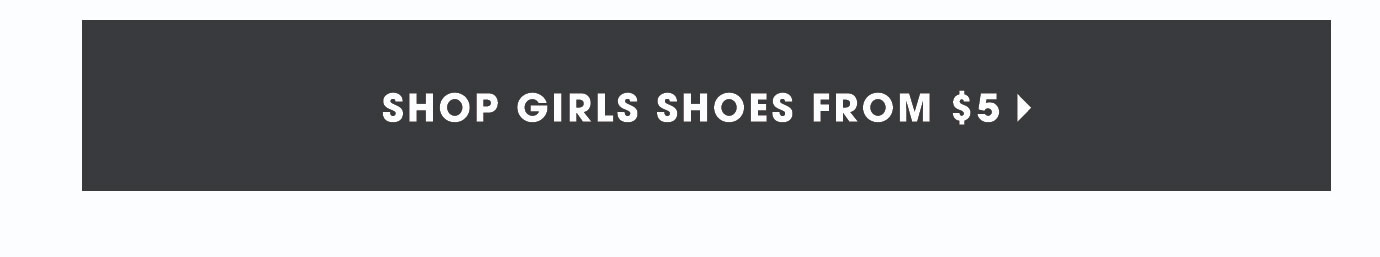 Shop All Girls Shoes from $5