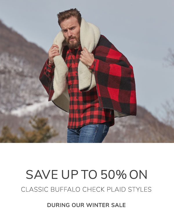 Save up to 50% on classic buffalo check plaid styles during our winter sale