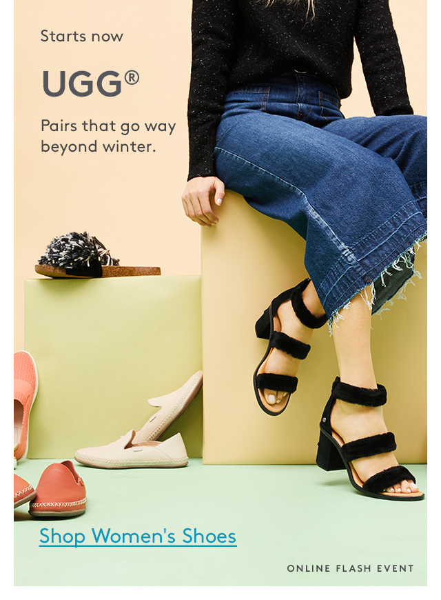 Starts now | UGG® | Pairs that go way beyond winter. | Shop Women's Shoes | Online Flash Event