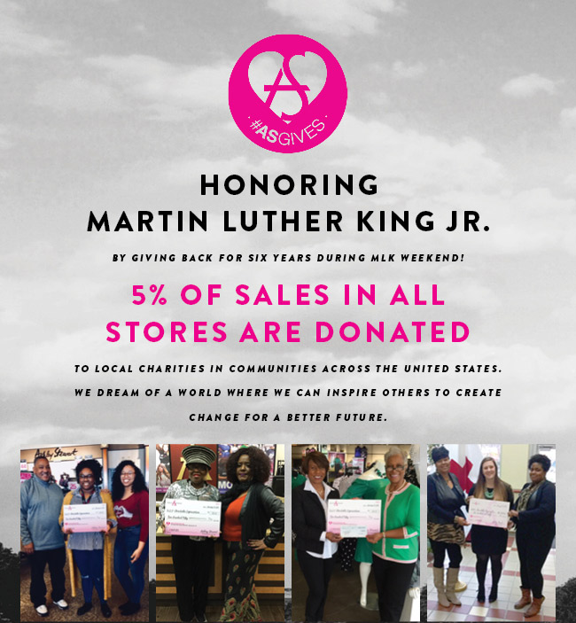 Honoring Martin Luther King Jr. 5% of Sales in all stores are donated