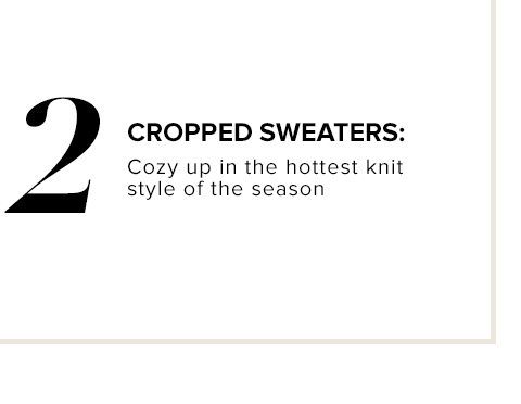 CROPPED SWEATERS: Cozy up in the hottest knit style of the season