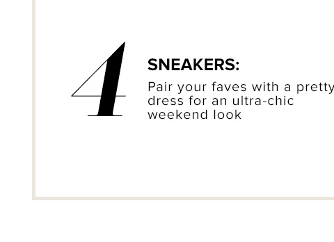 SNEAKERS: Pair your faves with a pretty dress for an ultra-chic weekend look