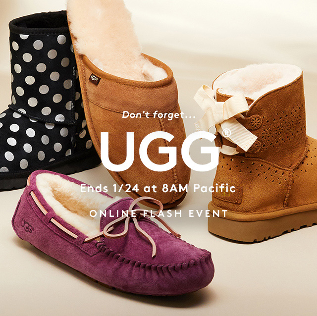 Don't forget... | UGG | Ends 1/24 at 8AM Pacific | Online flash event