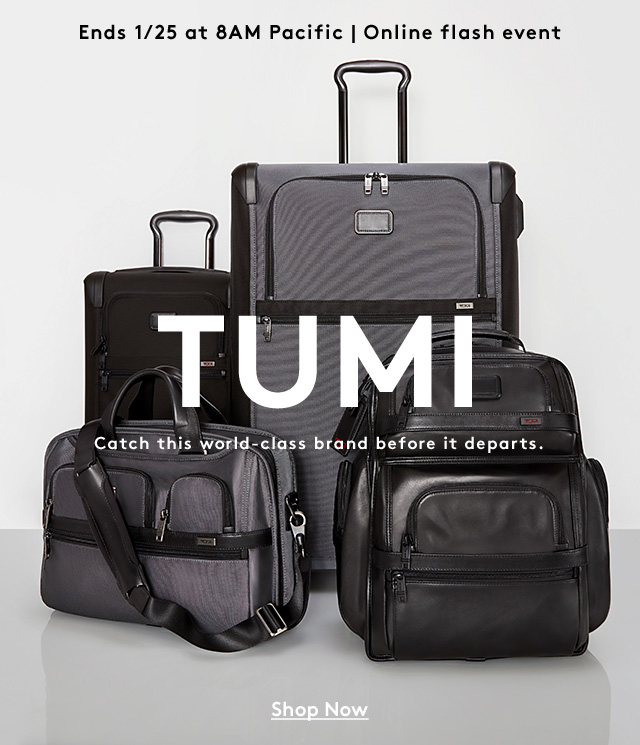 Ends 1/25 at 8AM Pacific | Online flash event | TUMI | Catch this world-class brand before it departs. | Shop Now