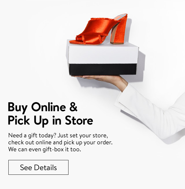 Buy Online and Pick Up in Store.