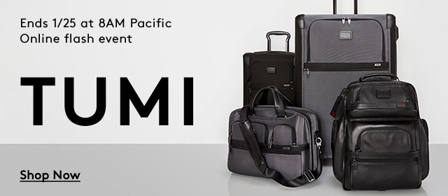 Ends 1/25 at 8AM Pacific | Online Flash Event | TUMI | Shop Now
