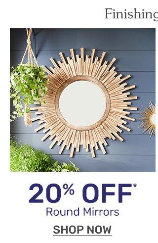 Save twenty percent off round mirrors.