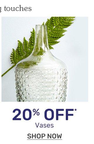 Save twenty percent off vases.
