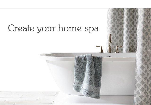 Create your home spa. Shop bath.