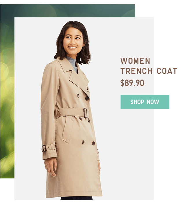 WOMEN TRENCH COAT $89.90 - SHOP NOW