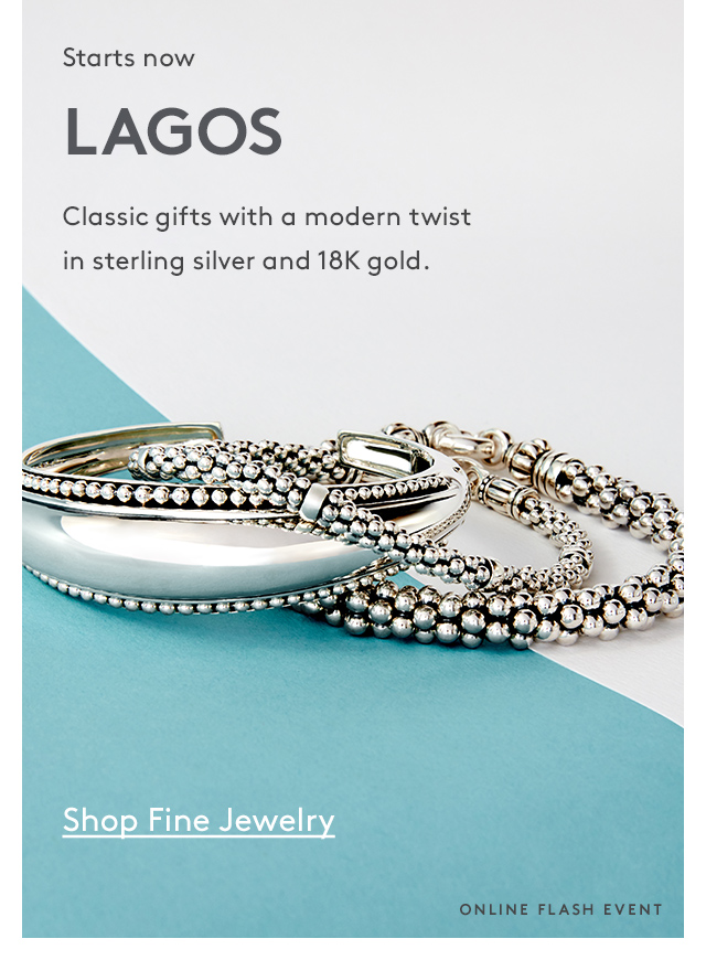 Starts now | Lagos | Classic gifts with a modern twist in sterling silver and 18K gold. | Shop Fine Jewelry | Online Flash Event