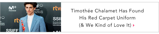 Timothée Chalamet Has Found His Red Carpet Uniform (& We Kind of Love It)