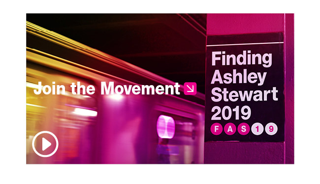 Join the Movement. Finding Ashley Stewart 2019