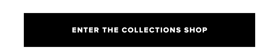 Enter the Collections Shop.
