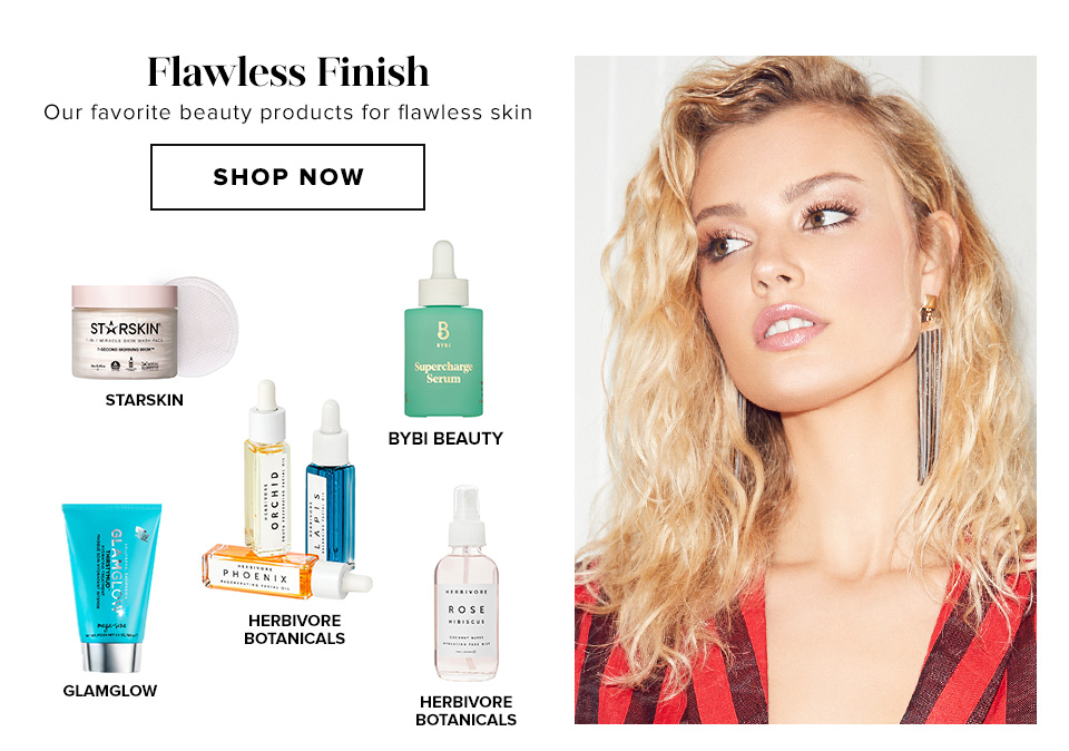 Flawless Finish. Our favorite beauty products for flawless skin. Shop now.