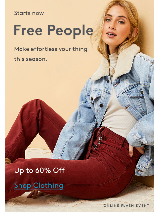 Starts now | Free People | Make effortless your thing this season. | Up to 60% Off | Shop Clothing | Online Flash Event