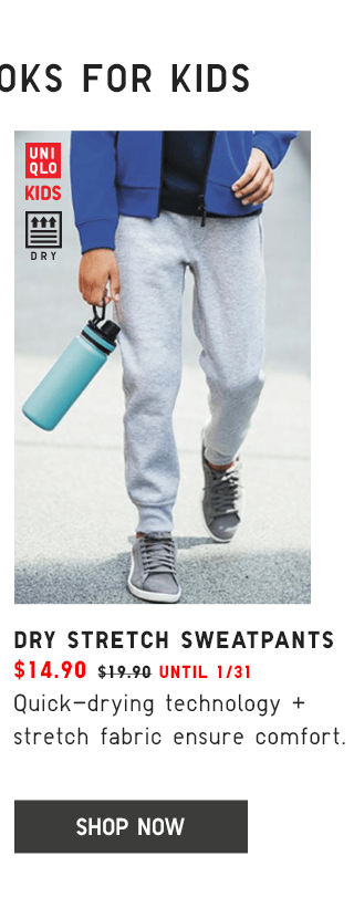 DRY STRETCH SWEATPANTS $14.90 - SHOP NOW