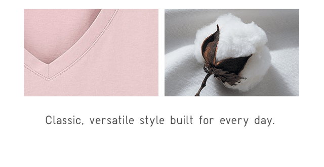 CLASSIC, VERSATILE STYLE BUILT FOR EVERY DAY.