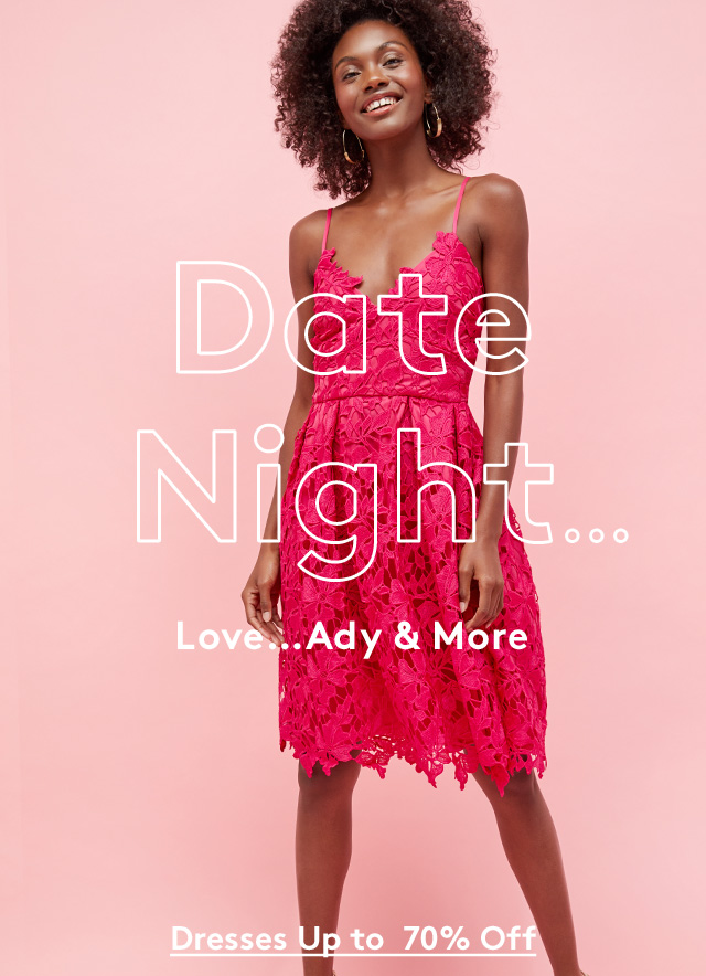 Date Night... Love...Ady & More | Dresses Up to 70% Off