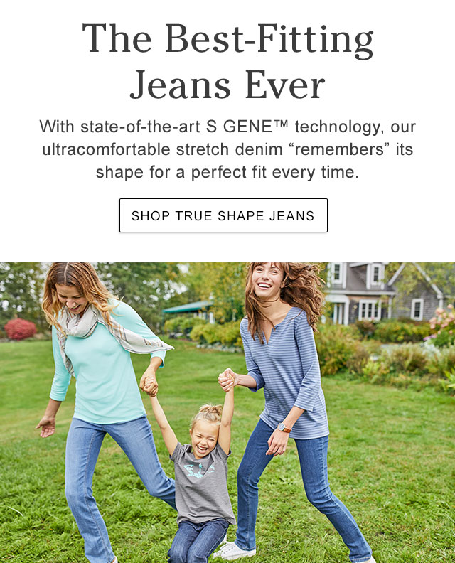 The Best-Fitting Jeans Ever. With state-of-the-art S GENE? technology, our ultracomfortable stretch denim ?remembers? its shape for a perfect fit every time. Find Your Perfect Style.