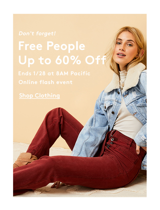 Don't forget! Free People Up to 60% Off | Ends 1/28 at 8AM Pacific | Online flash event | Shop Clothing