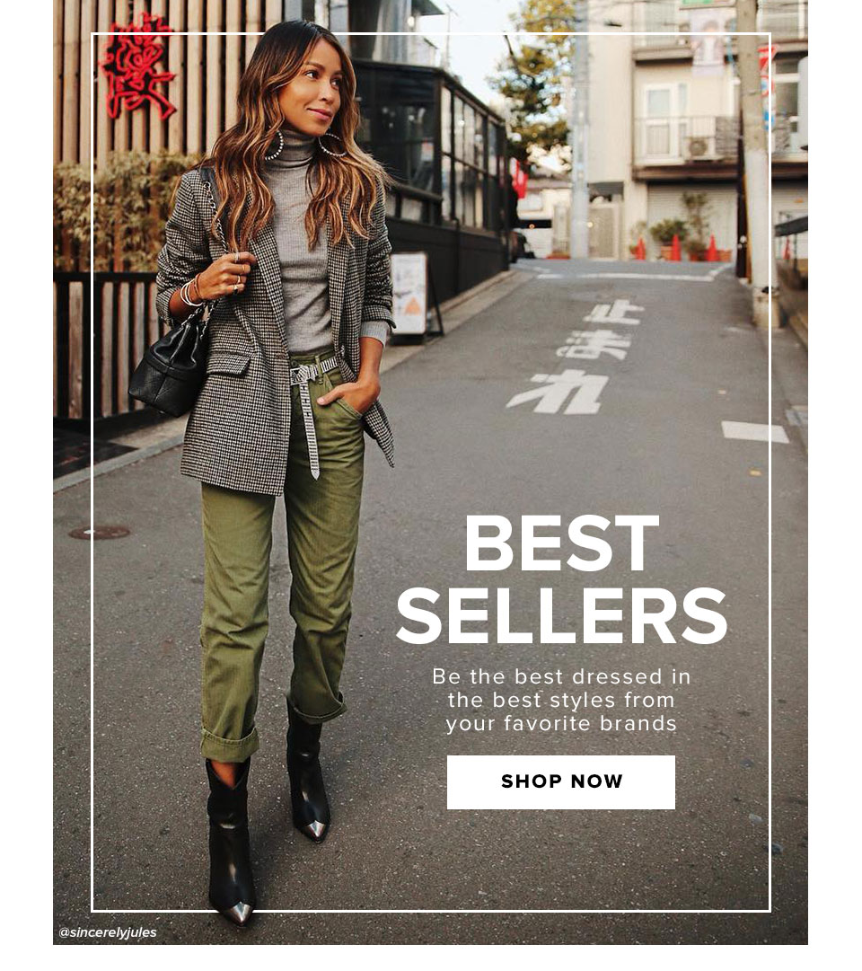 Best Sellers. Be the best dressed in the best styles from your favorite brands. Shop now.