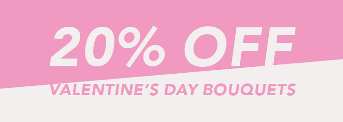 20% Off Valentine's Day Bouquets