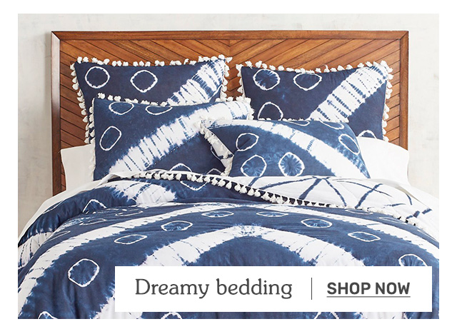 Shop dreamy bedding.
