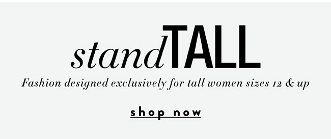 Exclusively for tall women size 12 & up - Shop Now