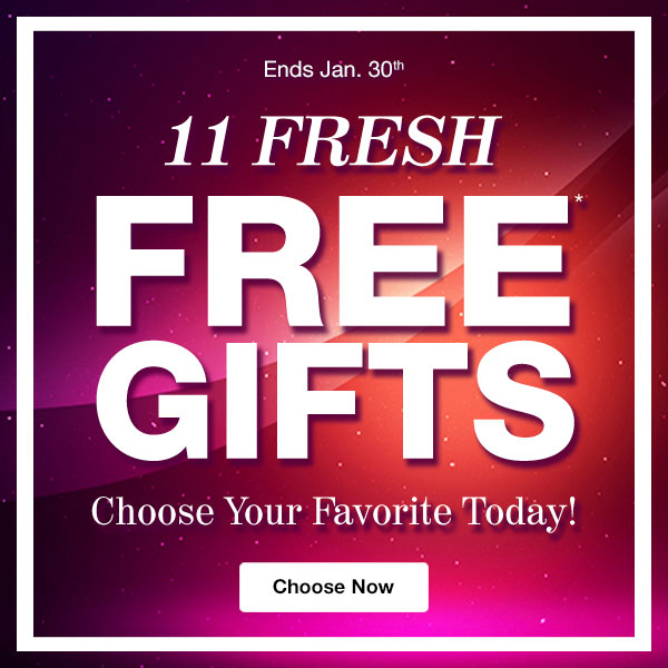 FREE GIFT with any purchase! 11 to choose from!