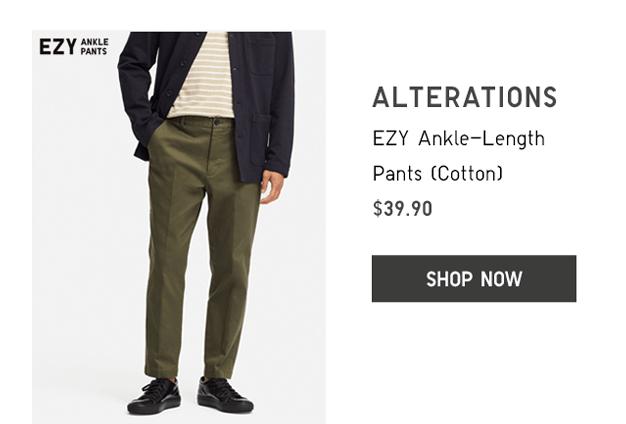 EZY ANKLE-LENGTH PANTS $29.90 - SHOP NOW