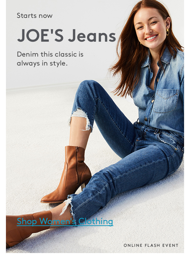 Starts now | JOE'S Jeans | Denim this classic is always in style. | Shop Women's Clothing | Online Flash Event