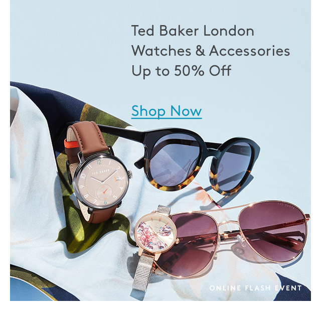 Ted Baker London | Watches & Accessories | Up to 50% Off | Shop Now | Online Flash Event