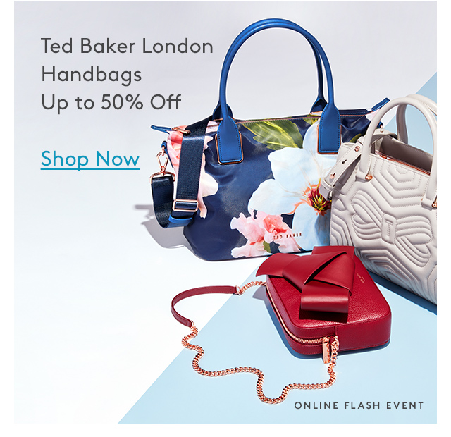 Ted Baker London | Handbags | Up to 50% Off | Shop Now | Online Flash Event