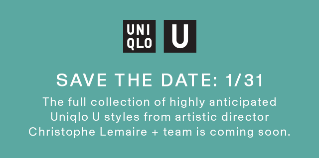 SAVE THE DATE JANURAY 31 - UNIQLO U 2019 SPRING COLLECTION