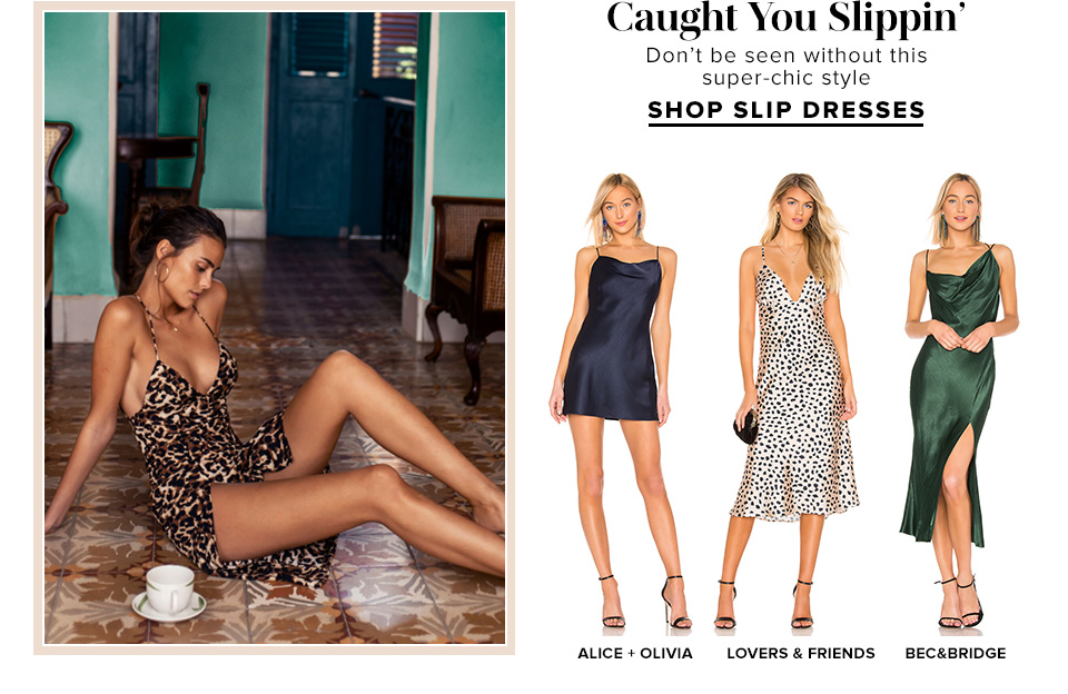 Caught You Slippin. Don't be seen without this super-chic style. Shop Slip Dresses.